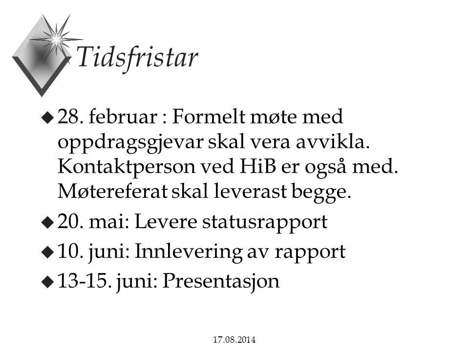 17.08.2014 Tidsfristar u 28.februar : Formelt møte med oppdragsgjevar skal vera avvikla.