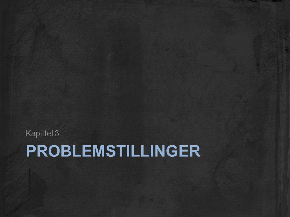 PROBLEMSTILLINGER Kapittel 3.