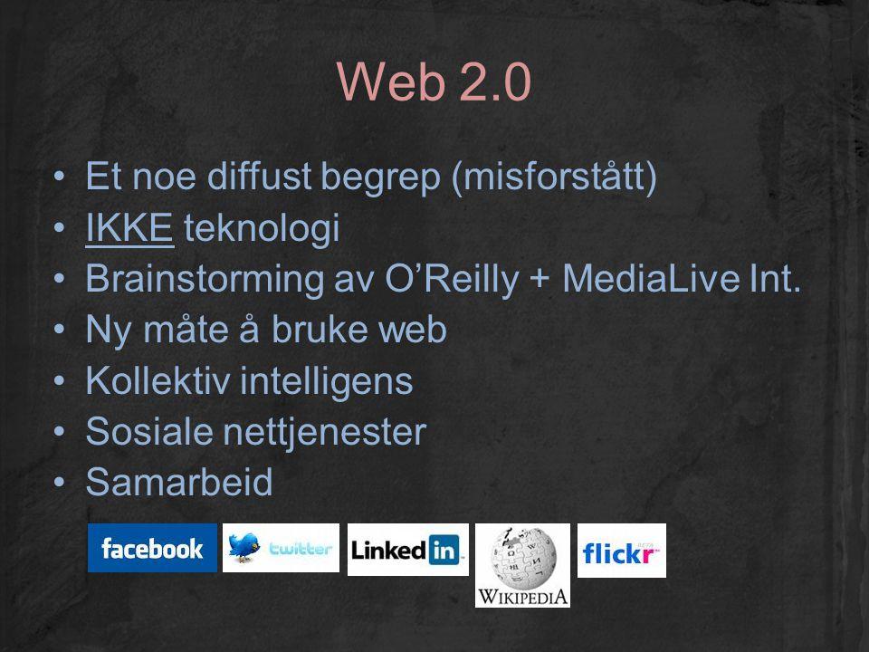 Web 2.0 Et noe diffust begrep (misforstått) IKKE teknologi Brainstorming av O'Reilly + MediaLive Int. Ny måte å bruke web Kollektiv intelligens Sosial
