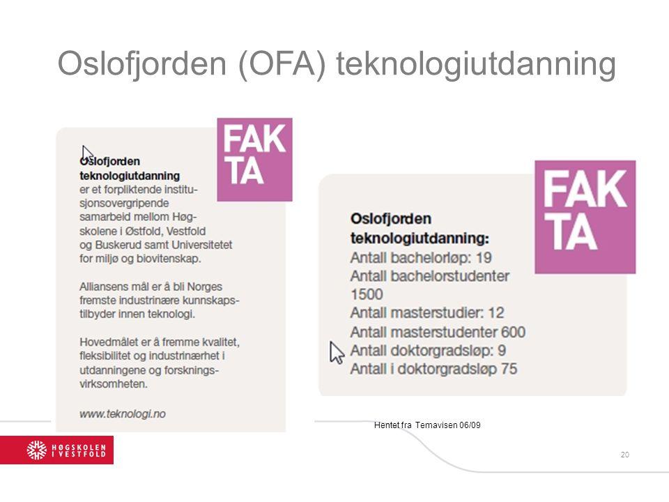 Oslofjorden (OFA) teknologiutdanning 20 Hentet fra Temavisen 06/09