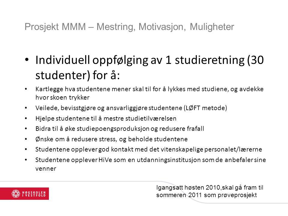 Prosjekt MMM – Mestring, Motivasjon, Muligheter Individuell oppfølging av 1 studieretning (30 studenter) for å: Kartlegge hva studentene mener skal ti