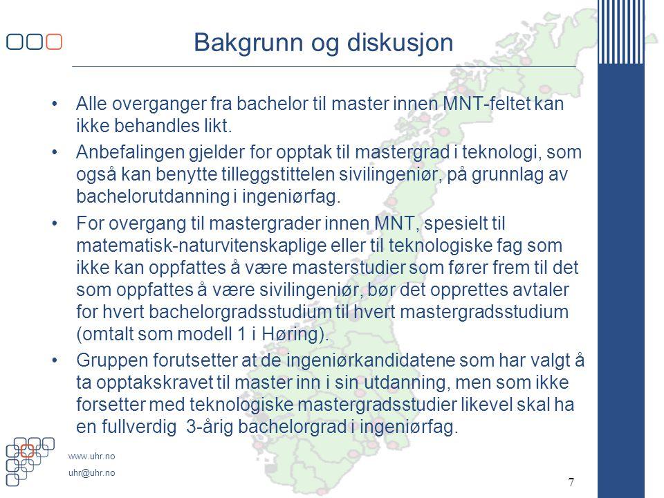 www.uhr.no uhr@uhr.no Bakgrunn og diskusjon Alle overganger fra bachelor til master innen MNT-feltet kan ikke behandles likt.