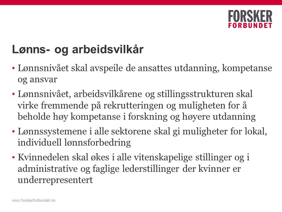 www.forskerforbundet.no Lønns- og arbeidsvilkår forts.