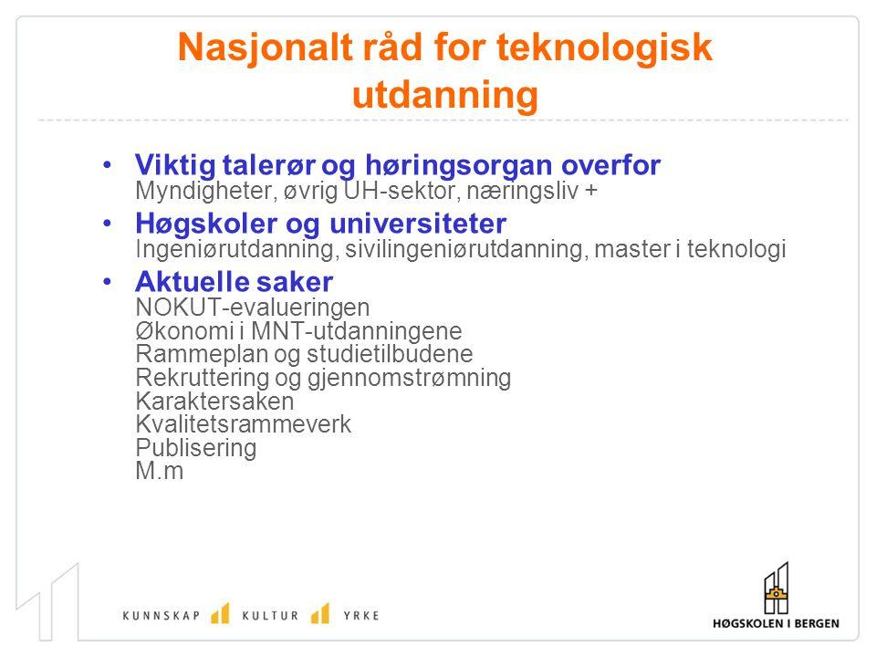 Nasjonalt råd for teknologisk utdanning Viktig talerør og høringsorgan overfor Myndigheter, øvrig UH-sektor, næringsliv + Høgskoler og universiteter I