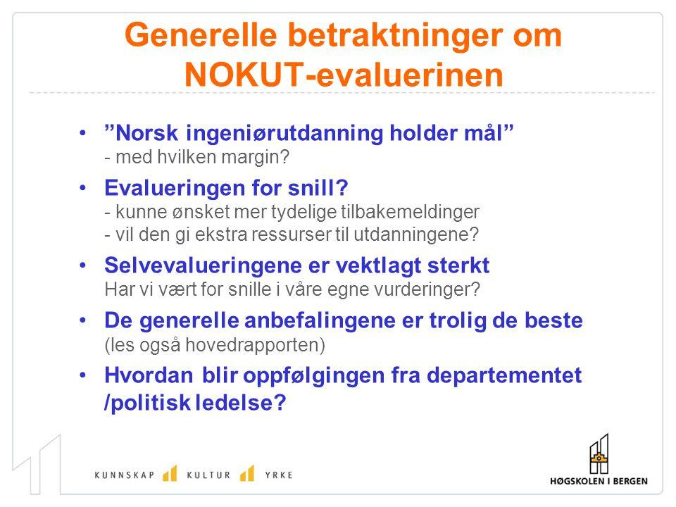 Generelle betraktninger om NOKUT-evaluerinen Norsk ingeniørutdanning holder mål - med hvilken margin.