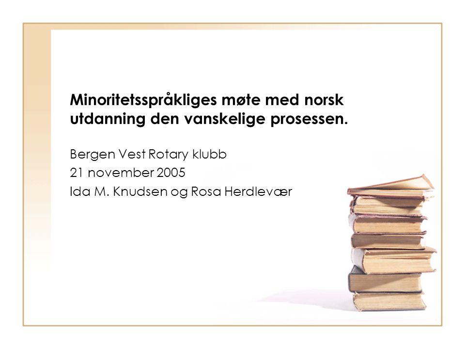 Minoritetsspråkliges møte med norsk utdanning den vanskelige prosessen.