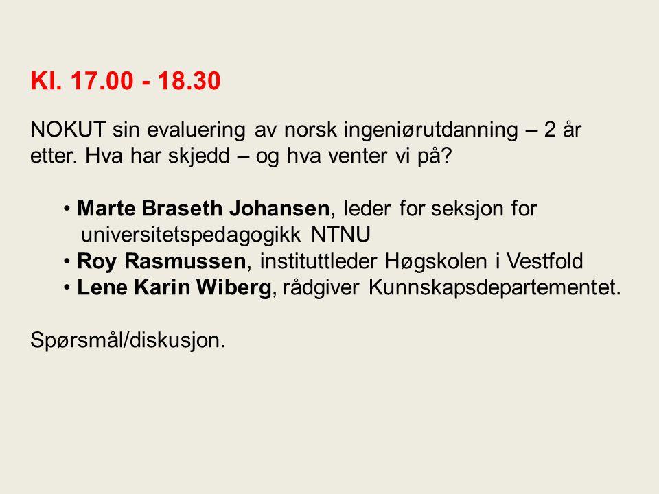 Kl. 17.00 - 18.30 NOKUT sin evaluering av norsk ingeniørutdanning – 2 år etter.