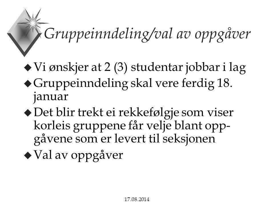 17.08.2014 Avslutning u Innlevering av sluttrapport: 14.
