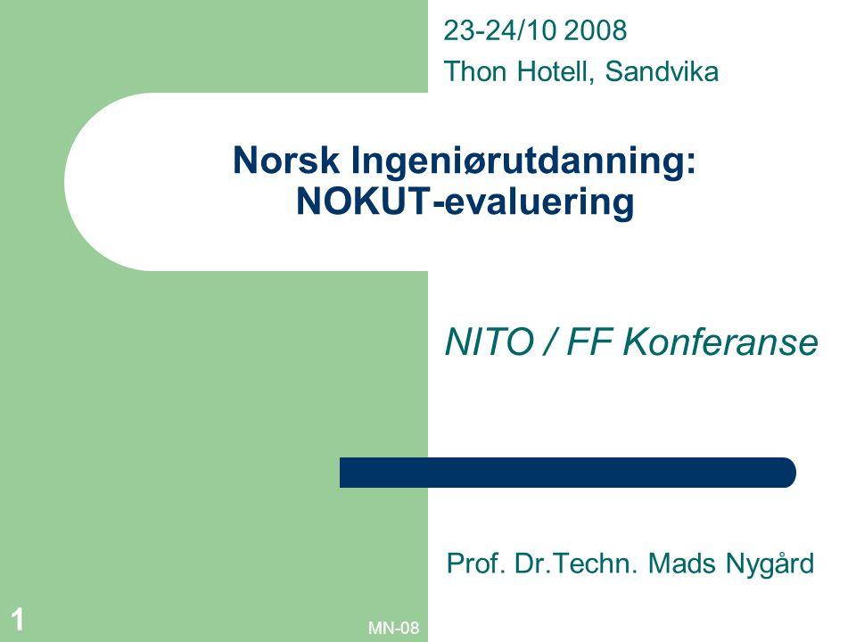 MN-08 1 Norsk Ingeniørutdanning: NOKUT-evaluering Prof.