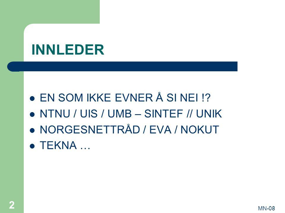 MN-08 2 INNLEDER EN SOM IKKE EVNER Å SI NEI !.