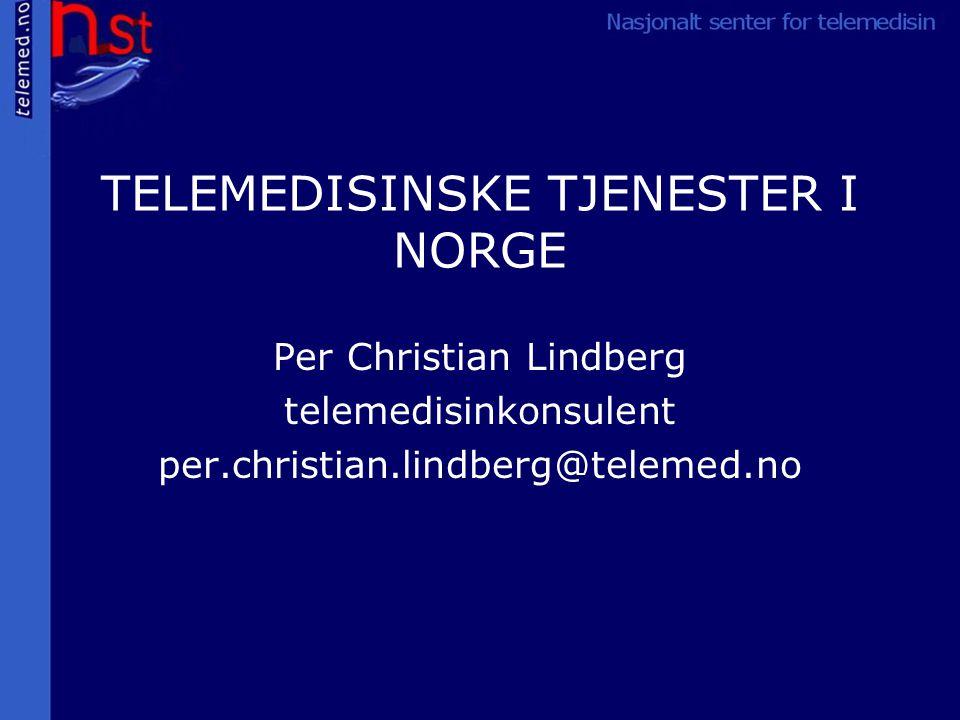 TELEMEDISINSKE TJENESTER I NORGE Per Christian Lindberg telemedisinkonsulent per.christian.lindberg@telemed.no