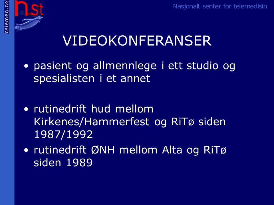 VIDEOKONFERANSER pasient og allmennlege i ett studio og spesialisten i et annet rutinedrift hud mellom Kirkenes/Hammerfest og RiTø siden 1987/1992 rutinedrift ØNH mellom Alta og RiTø siden 1989