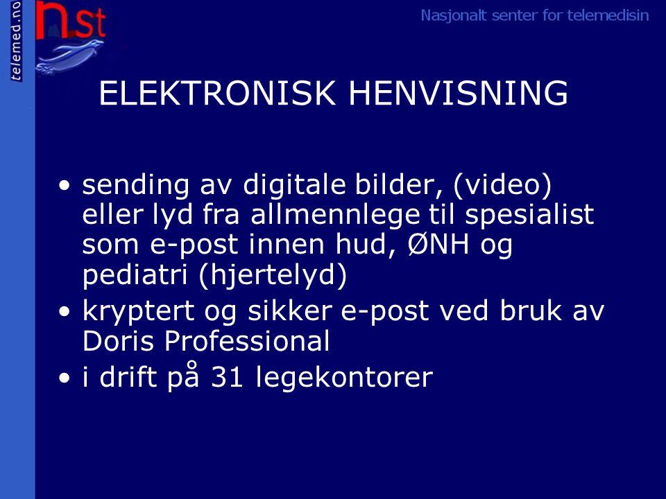 ELEKTRONISK HENVISNING sending av digitale bilder, (video) eller lyd fra allmennlege til spesialist som e-post innen hud, ØNH og pediatri (hjertelyd) kryptert og sikker e-post ved bruk av Doris Professional i drift på 31 legekontorer