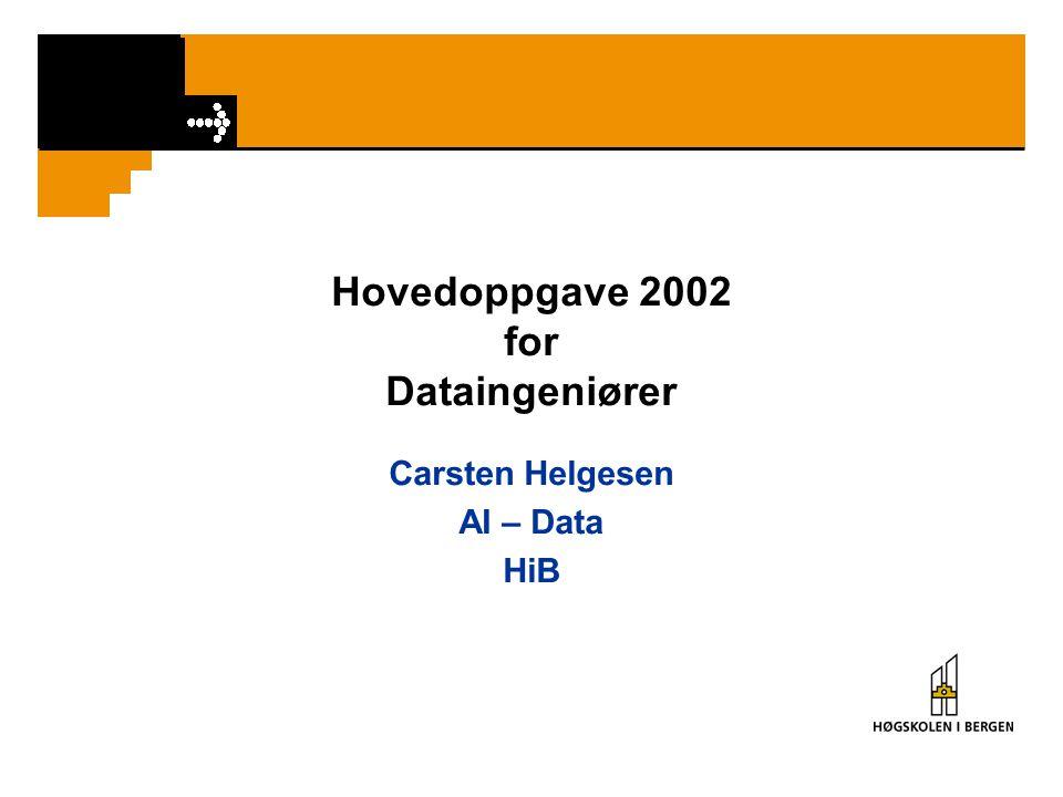 Hovedoppgave 2002 for Dataingeniører Carsten Helgesen AI – Data HiB