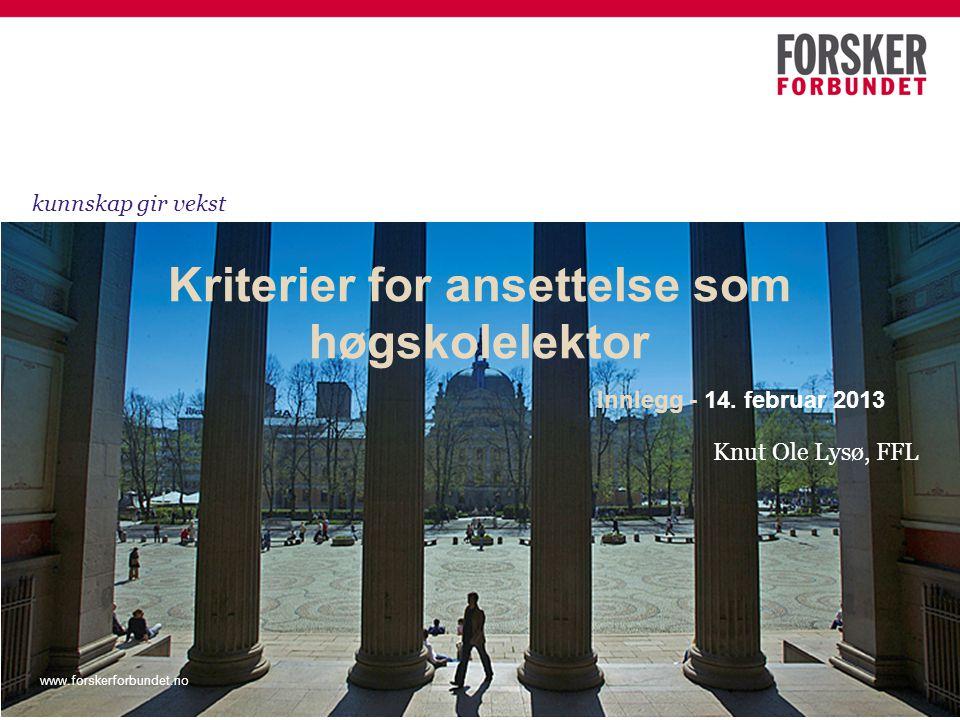 Knut Ole Lysø, FFL Kriterier for ansettelse som høgskolelektor Innlegg - 14.