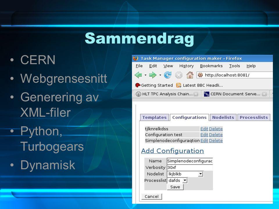 Sammendrag CERN Webgrensesnitt Generering av XML-filer Python, Turbogears Dynamisk