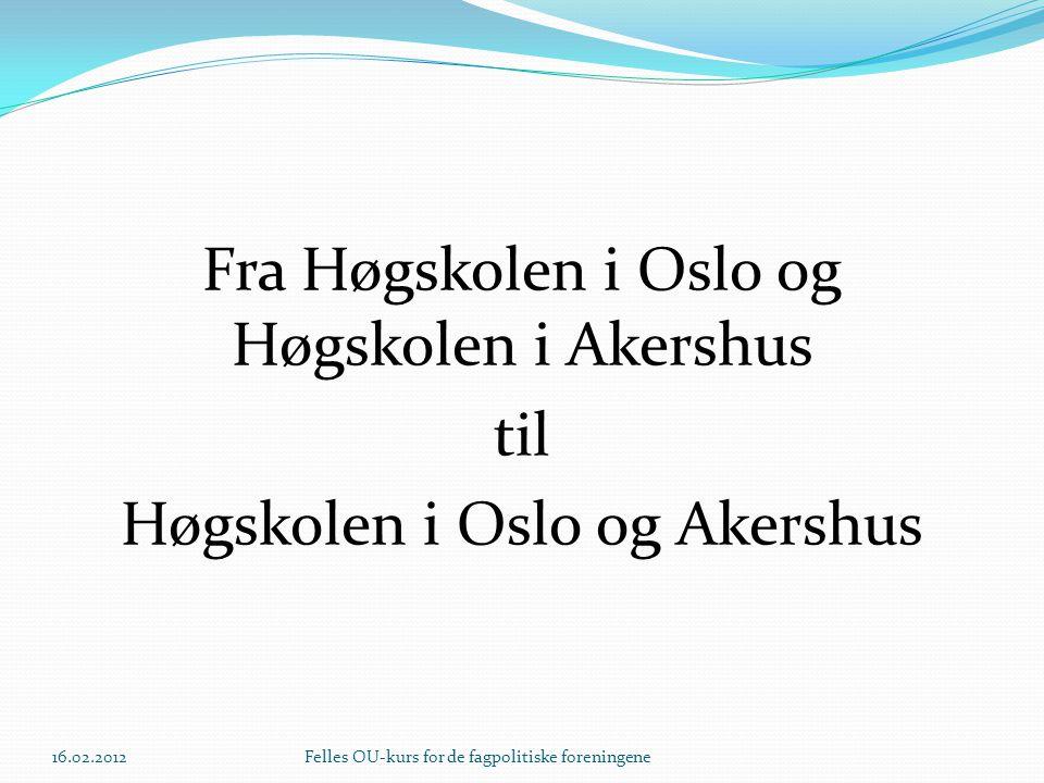 Fakta om de to høgskolene Høgskolen i Oslo: 12 400 studenter 1 450 årsverk 7 avdelinger 36 bachelorutdanninger 21 mastergradsutdanninger 2 doktorgradsprogram Videreutdanninger Utdanner bl.a.