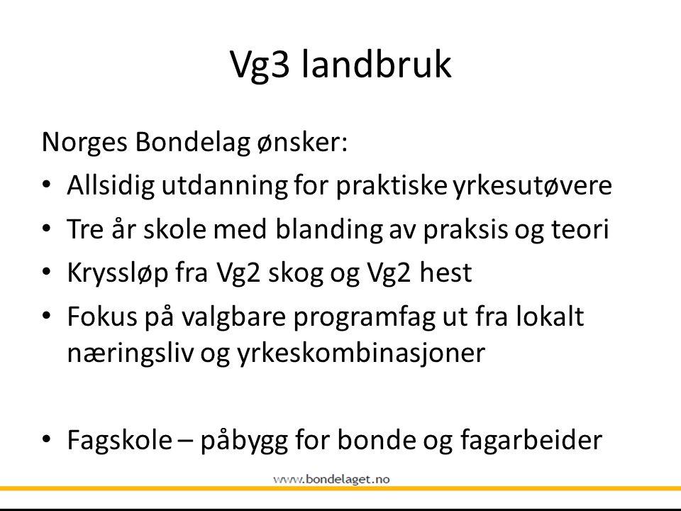 Vg3 studieforberedende naturbruk Norges Bondelag ønsker: Mer fokus på naturbruksnæringenes behov for høyere utdanning med praktisk kunnskap Fellesfag Naturforvaltning må få realfagsinnhold og gi realfagspoeng Alle naturbrukselever må få rett til både yrkesutdanning og studiekompetanse