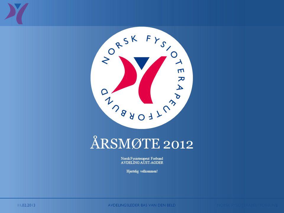 NORSK FYSIOTERAPEUTFORBUND 1 ÅRSMØTE 2012 Norsk Fysioterapeut Forbund AVDELING AUST-AGDER Hjertelig velkommen! AVDELINGSLEDER BAS VAN DEN BELD11.02.20