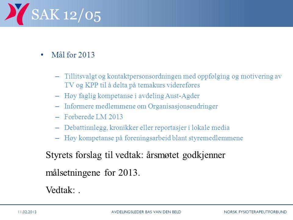 NORSK FYSIOTERAPEUTFORBUND SAK 12/05 Mål for 2013 – Tillitsvalgt og kontaktpersonsordningen med oppfølging og motivering av TV og KPP til å delta på t