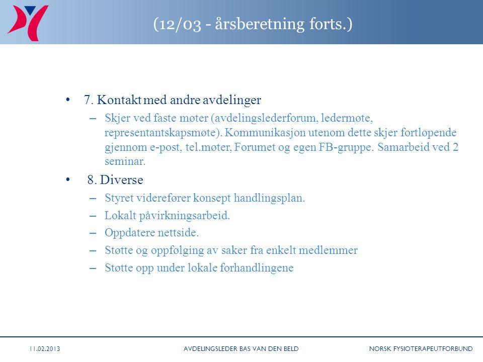 NORSK FYSIOTERAPEUTFORBUND (12/03 - årsberetning forts.) 7. Kontakt med andre avdelinger – Skjer ved faste møter (avdelingslederforum, ledermøte, repr