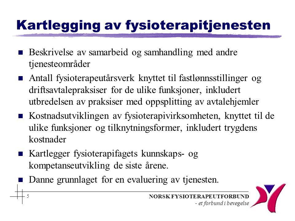 NORSK FYSIOTERAPEUTFORBUND - et forbund i bevegelse 5 Kartlegging av fysioterapitjenesten n Beskrivelse av samarbeid og samhandling med andre tjeneste