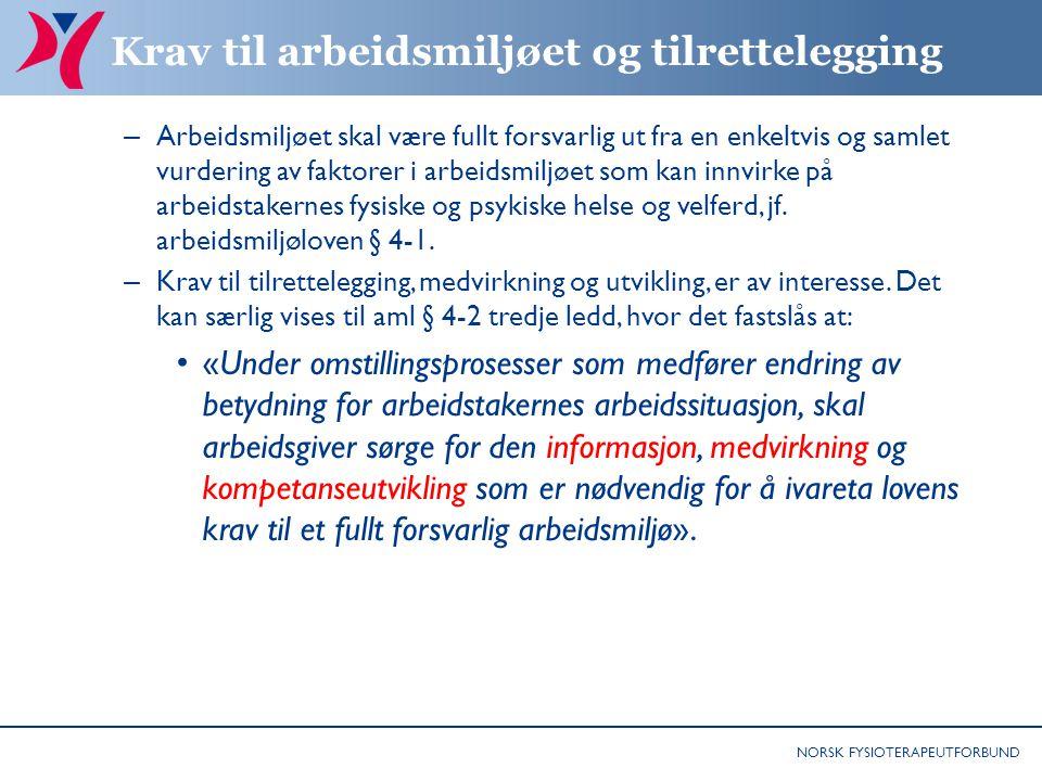 NORSK FYSIOTERAPEUTFORBUND Krav til arbeidsmiljøet og tilrettelegging – Arbeidsmiljøet skal være fullt forsvarlig ut fra en enkeltvis og samlet vurder