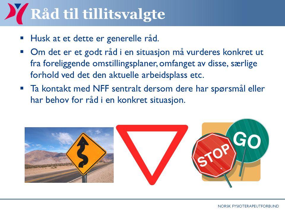 NORSK FYSIOTERAPEUTFORBUND Råd til tillitsvalgte  Husk at et dette er generelle råd.  Om det er et godt råd i en situasjon må vurderes konkret ut fr