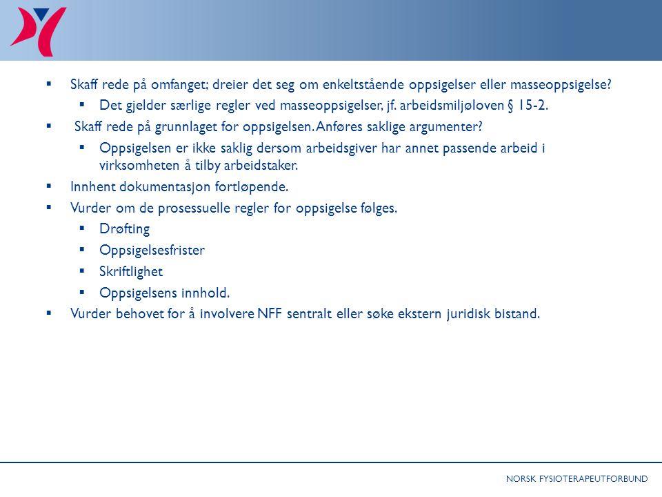 NORSK FYSIOTERAPEUTFORBUND Råd til tillitsvalgte: Særlig om omstillinger som involverer kutt av fysioterapeutstilling 1  Skaff rede på omfanget; drei