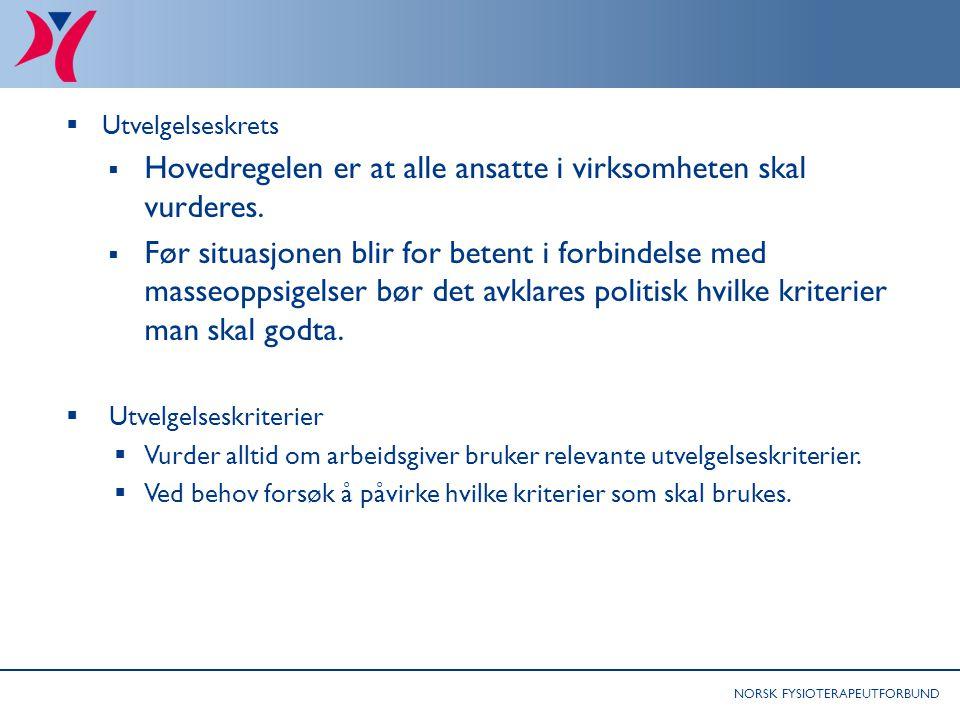 NORSK FYSIOTERAPEUTFORBUND Råd til tillitsvalgte: Særlig om omstillinger som involverer kutt av fysioterapeutstilling 2  Utvelgelseskrets  Hovedrege