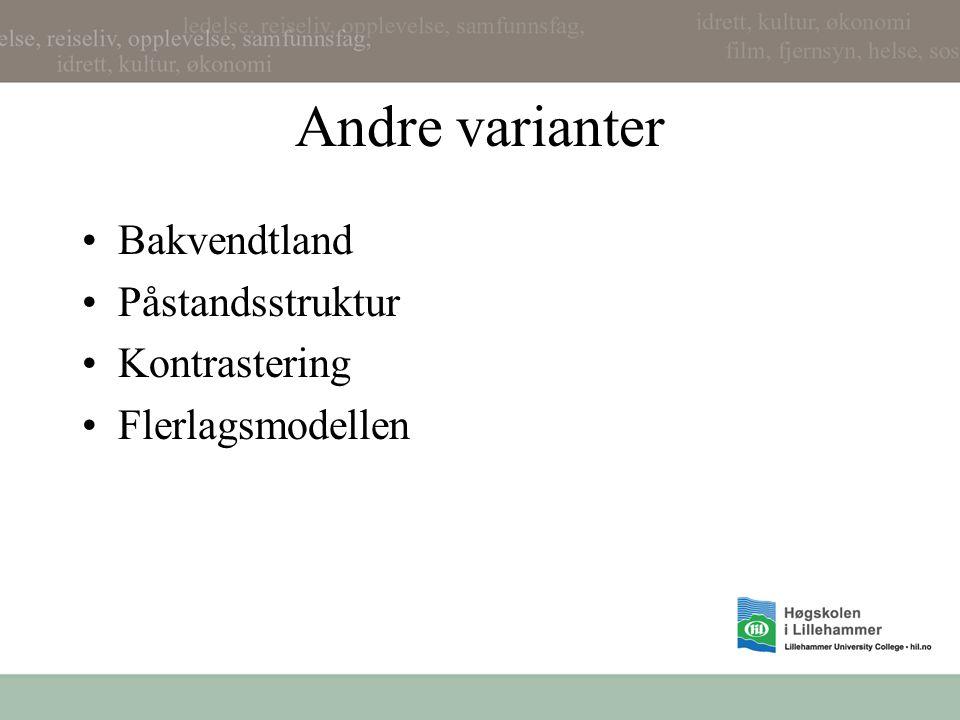 Andre varianter Bakvendtland Påstandsstruktur Kontrastering Flerlagsmodellen