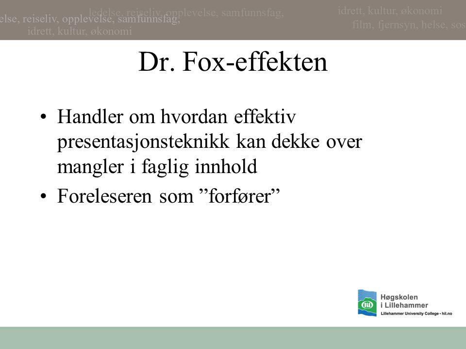 """Dr. Fox-effekten Handler om hvordan effektiv presentasjonsteknikk kan dekke over mangler i faglig innhold Foreleseren som """"forfører"""""""