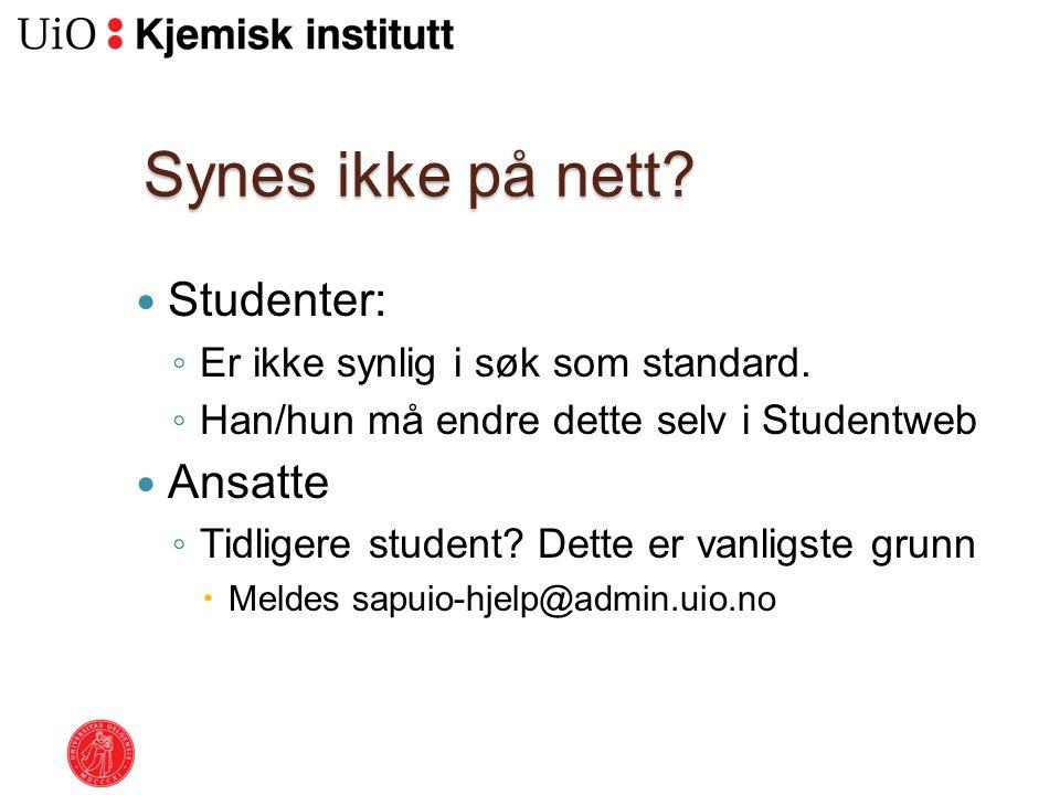 Synes ikke på nett. Studenter: ◦ Er ikke synlig i søk som standard.