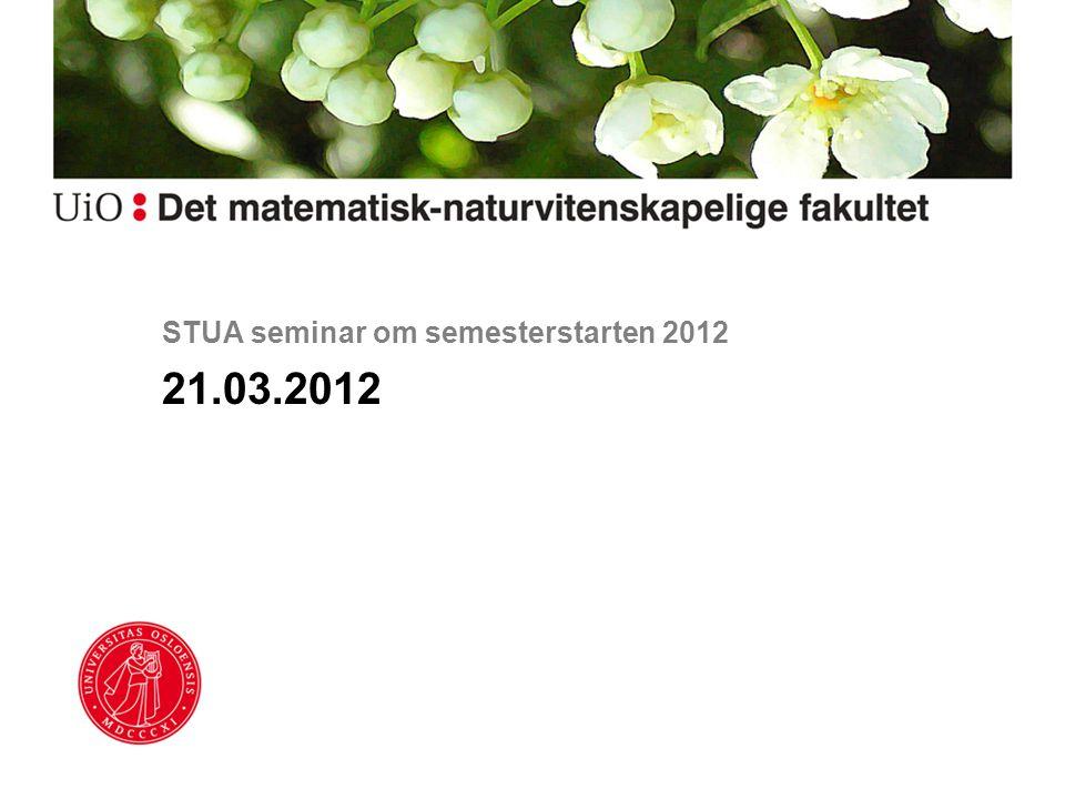 STUA seminar om semesterstarten 2012 21.03.2012