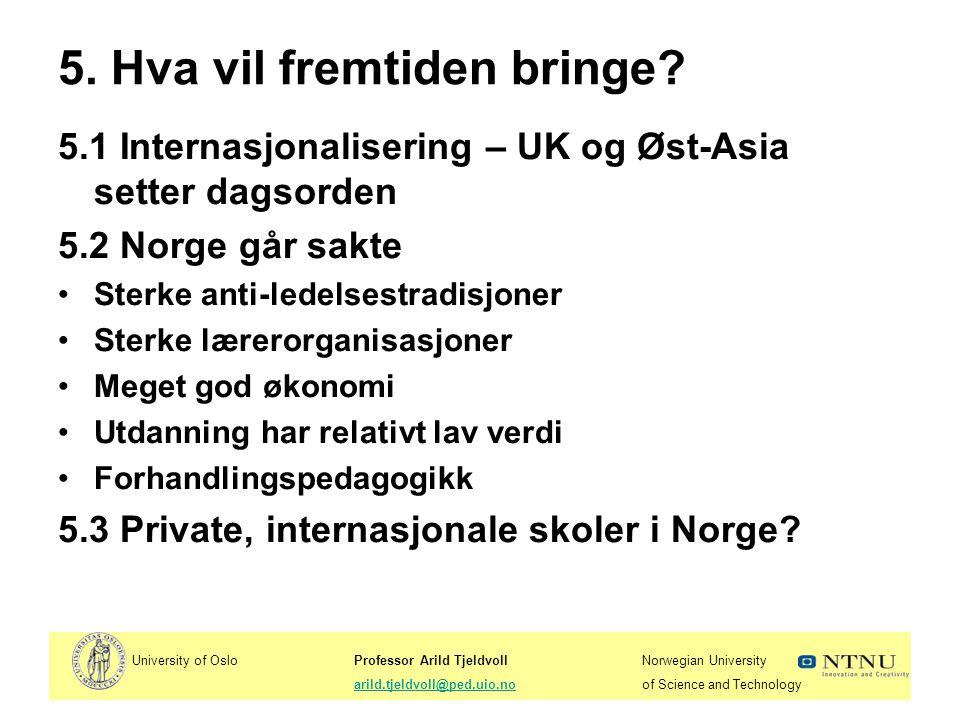 University of OsloProfessor Arild TjeldvollNorwegian University arild.tjeldvoll@ped.uio.noof Science and Technologyarild.tjeldvoll@ped.uio.no 6.