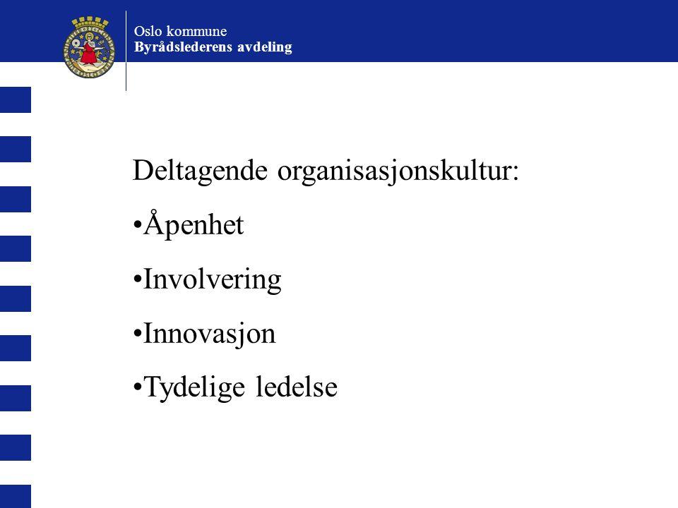 Oslo kommune Byrådslederens avdeling Organisasjonskultur: Et mønster av grunnleggende antakelser som har fungert tilstrekkelig bra til at et det blir betraktet som sant, og som læres bort til nye medlemmer som den riktige måten å oppfatte, tenke og føle på.