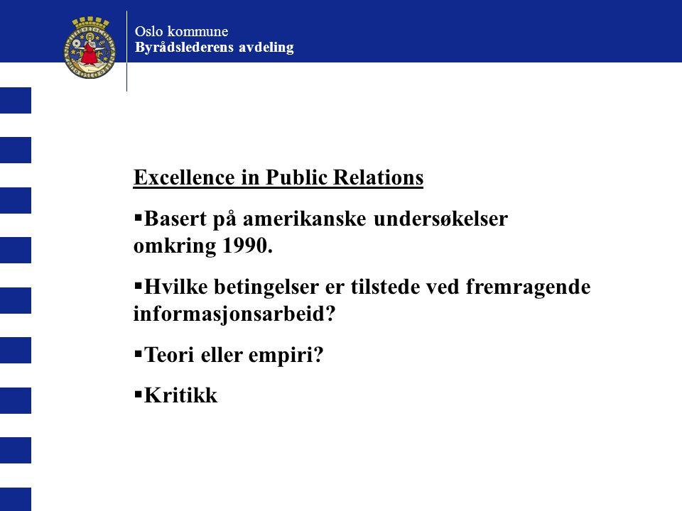 Oslo kommune Byrådslederens avdeling Definisjon PR (informasjon og samfunnskontakt) er: Å håndtere kommunikasjonen mellom en organisasjon og den omgivelser.