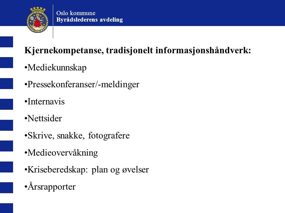 Oslo kommune Byrådslederens avdeling Tre sfærer i fremragende informasjons- arbeid: