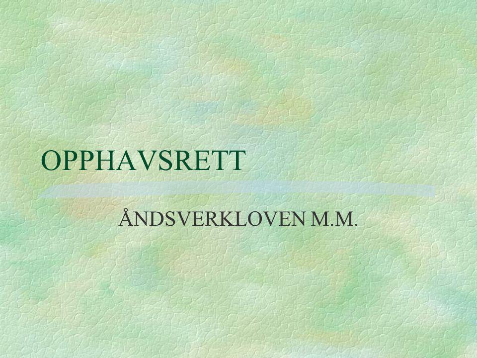 OPPHAVSRETT ÅNDSVERKLOVEN M.M.