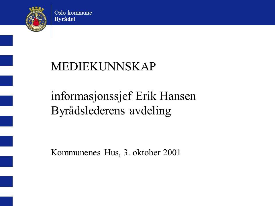 MEDIEKUNNSKAP informasjonssjef Erik Hansen Byrådslederens avdeling Kommunenes Hus, 3.
