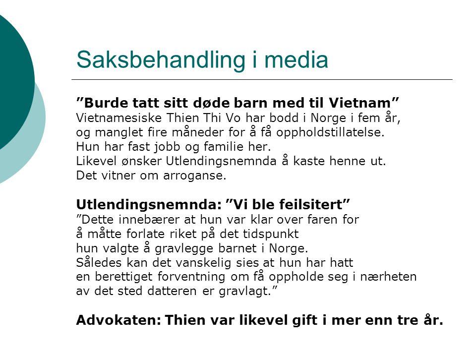 Saksbehandling i media Burde tatt sitt døde barn med til Vietnam Vietnamesiske Thien Thi Vo har bodd i Norge i fem år, og manglet fire måneder for å få oppholdstillatelse.