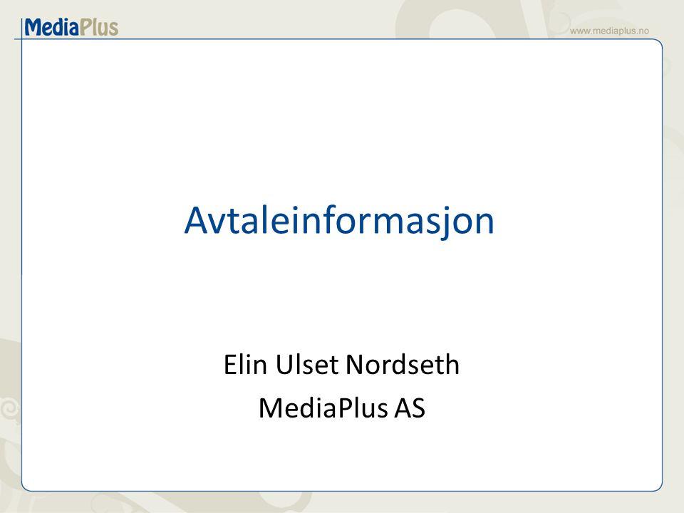 Avtaleinformasjon Elin Ulset Nordseth MediaPlus AS