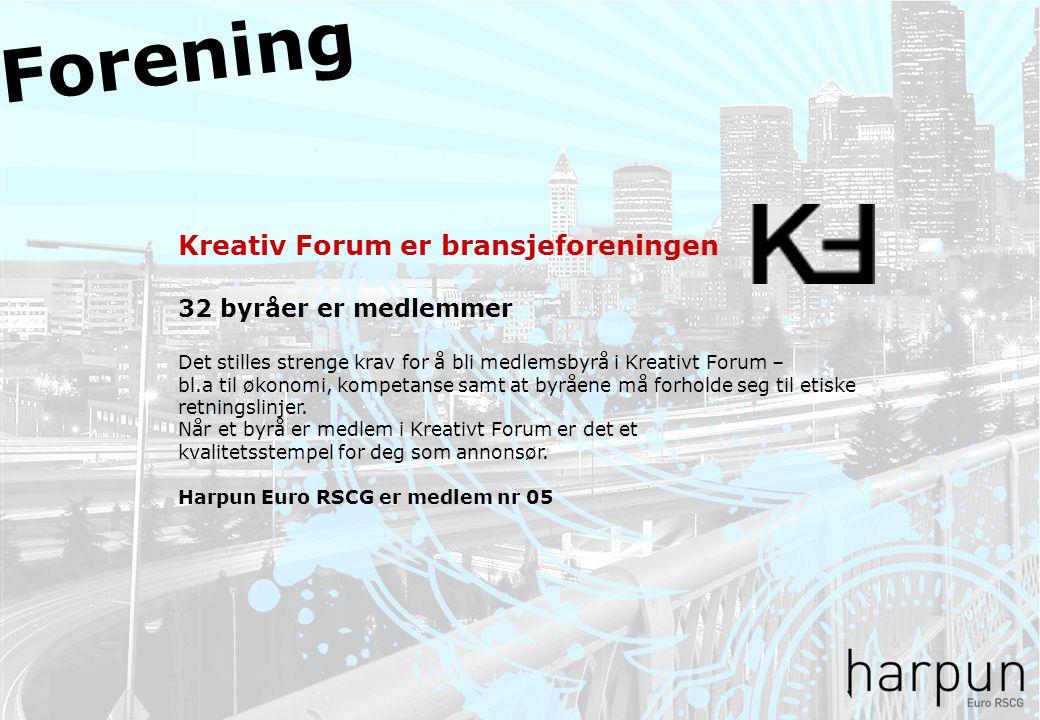 Kreativ Forum er bransjeforeningen 32 byråer er medlemmer Det stilles strenge krav for å bli medlemsbyrå i Kreativt Forum – bl.a til økonomi, kompetan
