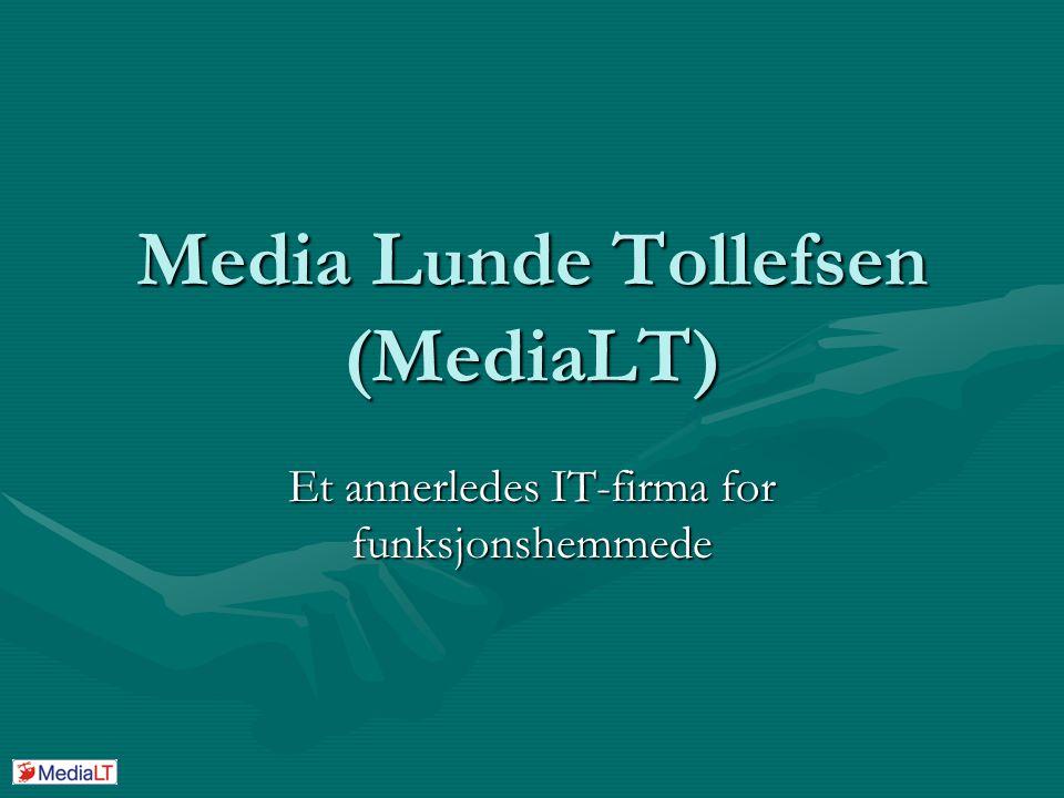 Media Lunde Tollefsen (MediaLT) Et annerledes IT-firma for funksjonshemmede