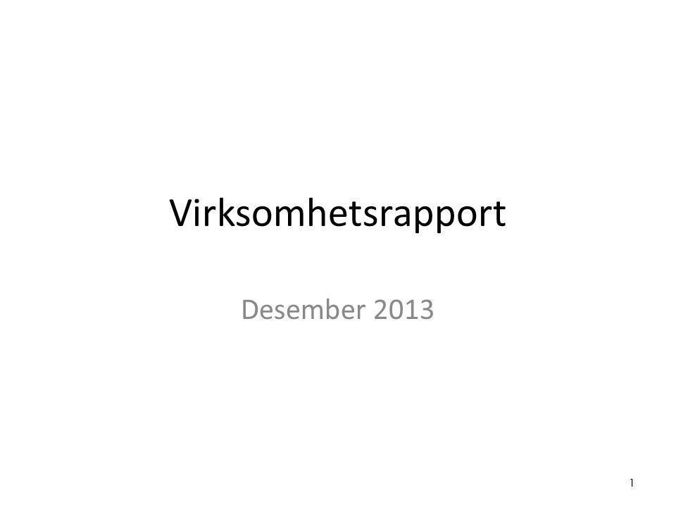 Virksomhetsrapport Desember 2013 1