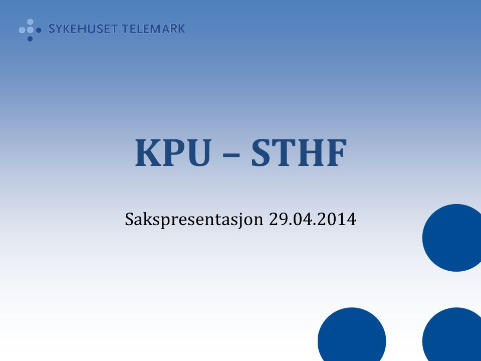 KPU – STHF Sakspresentasjon 29.04.2014