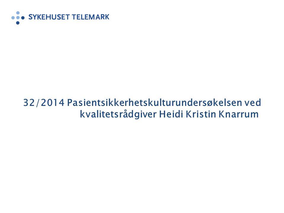 32/2014 Pasientsikkerhetskulturundersøkelsen ved kvalitetsrådgiver Heidi Kristin Knarrum