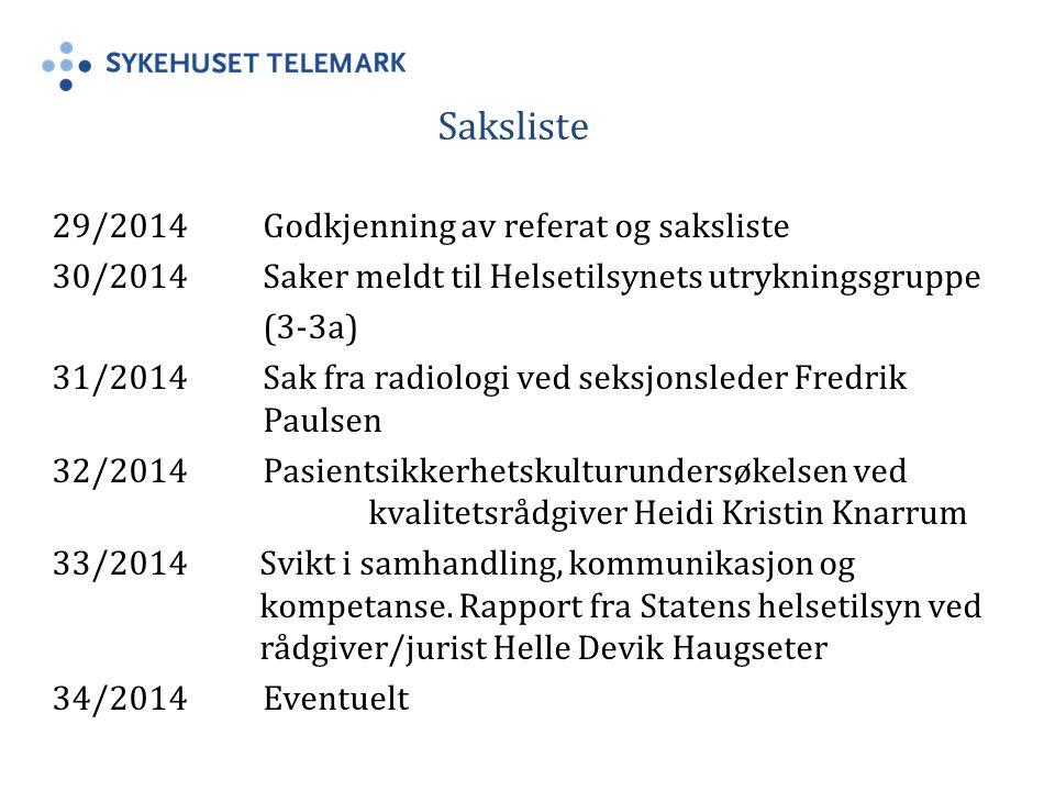 29/2014 Godkjenning av referat og saksliste