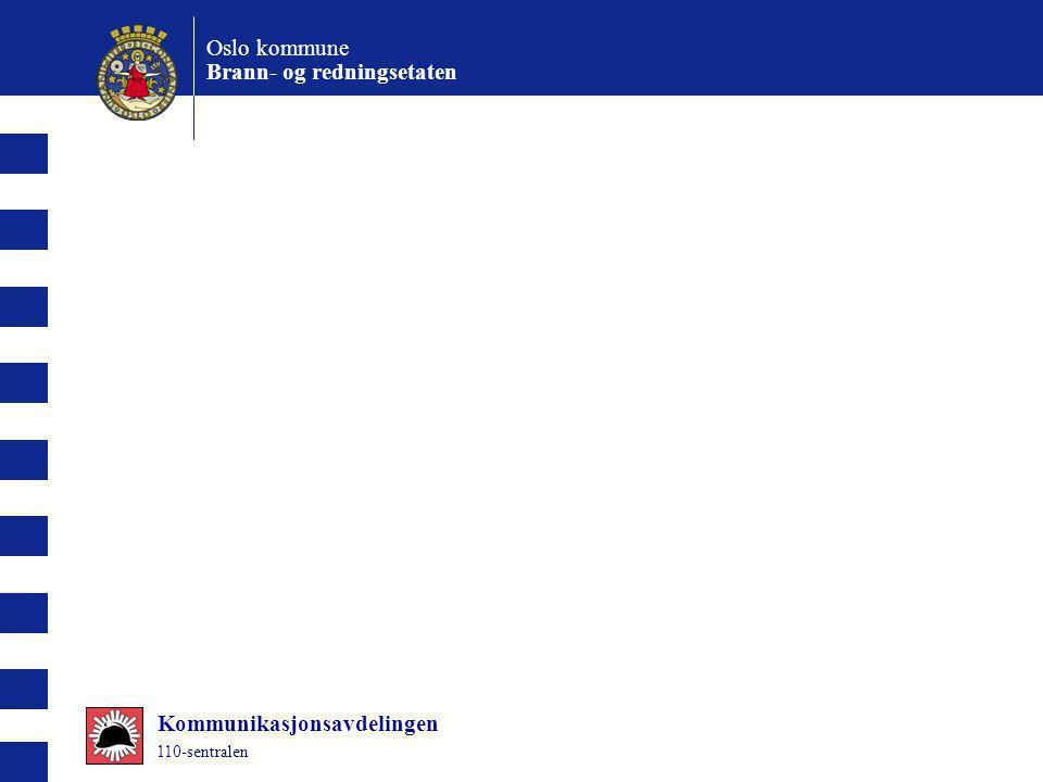 Oslo kommune Brann- og redningsetaten Kommunikasjonsavdelingen 110-sentralen
