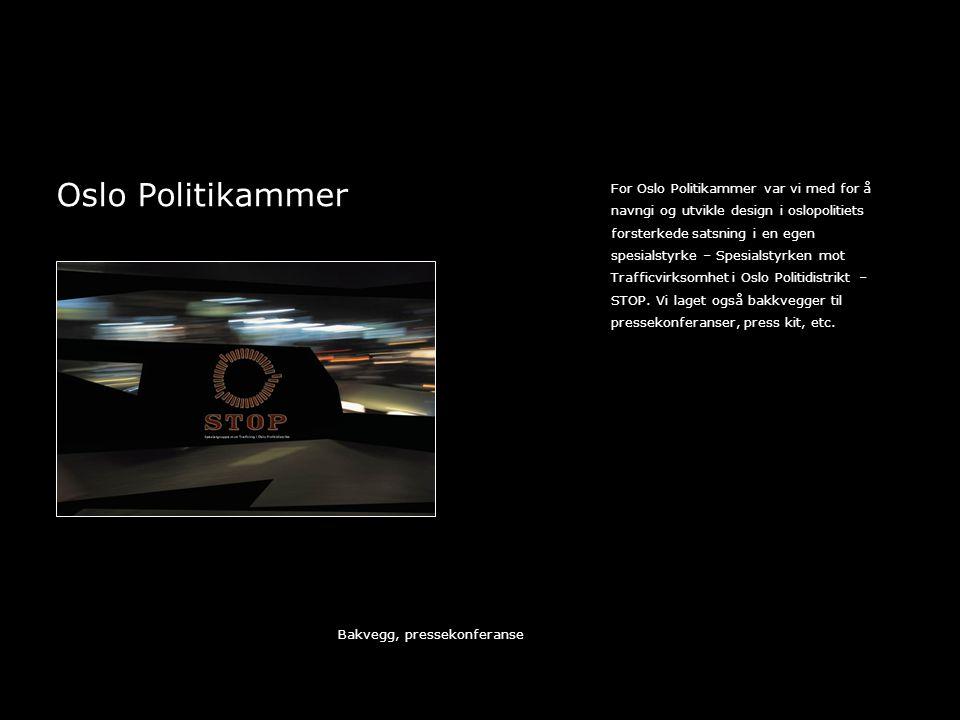 Oslo Politikammer For Oslo Politikammer var vi med for å navngi og utvikle design i oslopolitiets forsterkede satsning i en egen spesialstyrke – Spesialstyrken mot Trafficvirksomhet i Oslo Politidistrikt – STOP.